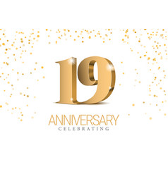 Anniversary 19 gold 3d numbers vector