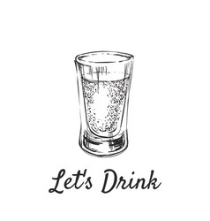 lets drink alcoholic drinks in shot glasses hand vector image