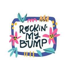 rocking my bump hand drawn lettering vector image