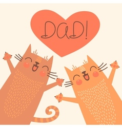 Sweet card for Fathers Day with cats vector image