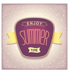 Enjoy summer time retro label vector image