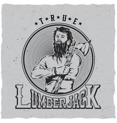 True lumberjack label design poster vector