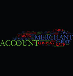get your low rate merchant account text vector image