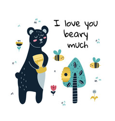 i love you beary much print with a cute bear vector image