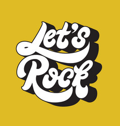 Lets rock handwritten lettering made in 90s style vector