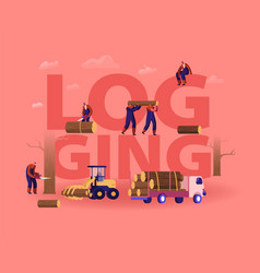 Logging concept lumberjacks cutting trees vector