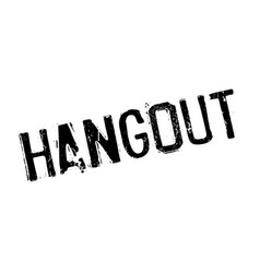 Hangout rubber stamp vector
