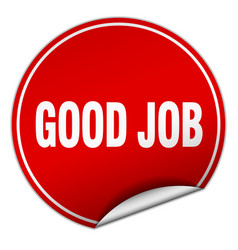 Good job round red sticker isolated on white vector