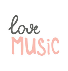 love music lettering vector image