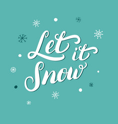 Let it snow hand written Christmas lettering with vector image vector image