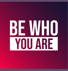 be who you are life quote with modern background vector image