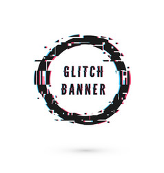 Circle banner with distortion effect - glitch vector