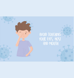 Covid 19 pandemic prevention avoid touching eyes vector