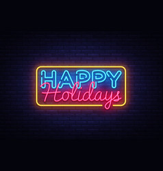 happy holidays neon text happy holidays vector image