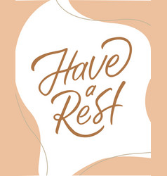 With have a rest text vector