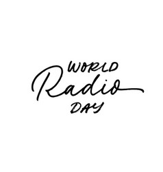 world radio day hand drawn lettering vector image