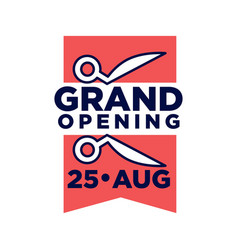 grand opening on 25 august promotional emblem vector image