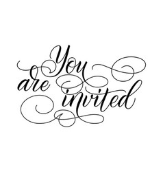 Brush calligraphy you are invited vector