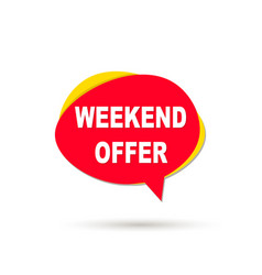 weekend offer speech bubble icon vector image