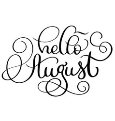 hello august text on white background vintage vector image vector image