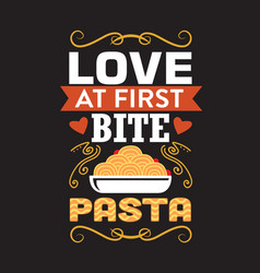 Pasta quote and saying good for print design vector