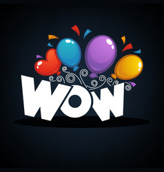 wow banner with color confetti and balloons vector image