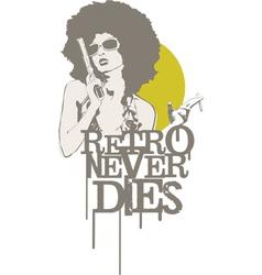 Retro Never Dies vector image
