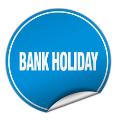 Bank holiday round blue sticker isolated on white vector