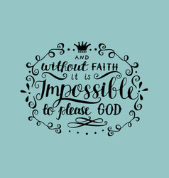 Hand lettering and without faith it is impossible vector