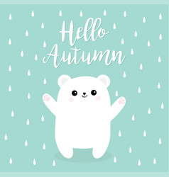 hello autumn rain drop polar white small little vector image