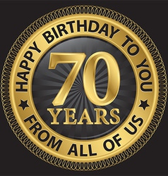 70 years happy birthday to you from all of us gold vector image