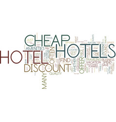 are there any good cheap hotels text background vector image vector image