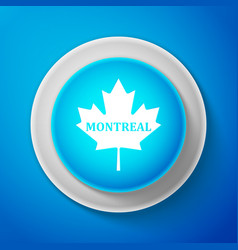 White canadian maple leaf with city name montreal vector
