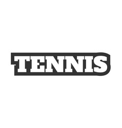word tennis isolated on white background vector image
