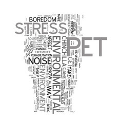 Your pet chinchilla and evironmental stress text vector