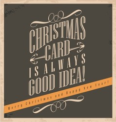 Christmas card is always good idea vector image