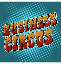 Business circus retro text vector image