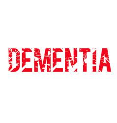 Dementia typographic stamp vector