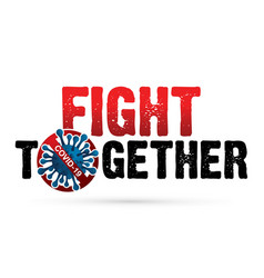 Fight corona virus 2019 together text cartoon vector