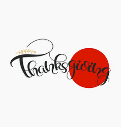 Thanksgiving hand drawn text happy thankgiving vector