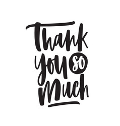 thank you so much handwritten lettering vector image