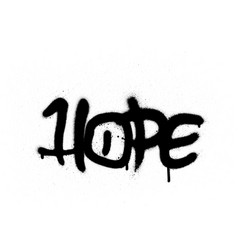 graffiti hope word sprayed with leak in black vector image