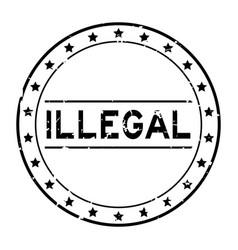Grunge black illegal word round rubber seal stamp vector