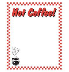 Hot coffee frame vector image