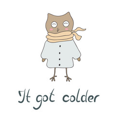 it got colder vector image