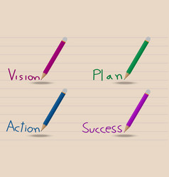 4 colored pencil writing visionplanactionsuccess vector image