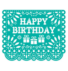 Happy birthday papel picado design -mexican vector
