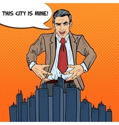 Pop art businessman wants to seize the city vector