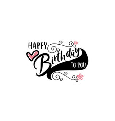 lettering and calligraphy modern - happy birthday vector image