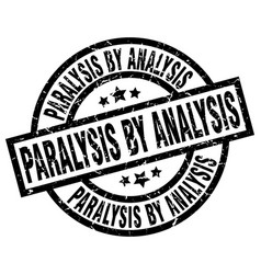 Paralysis by analysis round grunge black stamp vector